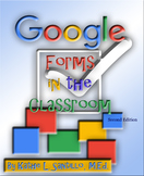 Google Forms in the Classroom How-To Book