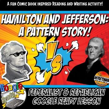 Google Hamilton & Jefferson, Federalists vs Republicans Reading & Story Activity