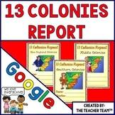 Google Drive Thirteen Colonies Report Interactive Notebook for Google Classroom