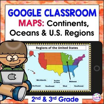 GOOGLE CLASSROOM ACTIVITIES | CONTINENTS and OCEANS | U.S. REGIONS