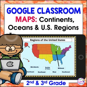 GOOGLE CLASSROOM ACTIVITIES | CONTINENTS and OCEANS | U.S. REGIONS