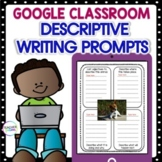 Google Classroom Writing Activities DESCRIPTIVE WRITING JOURNAL