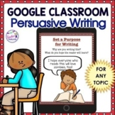 Google Classroom Activities PERSUASIVE WRITING