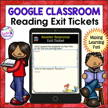 READING RESPONSE/EXIT TICKETS PAPERLESS DIGITAL TASK CARDS FOR GOOGLE CLASSROOM™