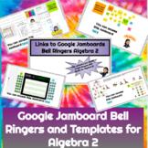 Google Jamboard Bell Ringers   Warm Ups   Templates for Algebra 2 PDF