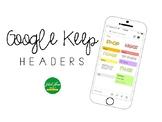 Google Keep Headers - Editable