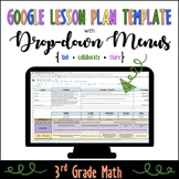Google Lesson Plan Template with Drop-down Menus {3rd Grade Math}