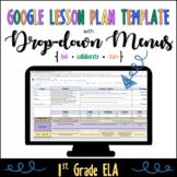 Google Lesson Plan Template with Drop-down Menus {Common Core 1st Grade ELA}