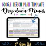 Google Lesson Plan Template with Drop-down Menus {Common Core 6th Grade ELA}