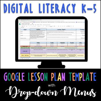 Google Lesson Plan Template with Drop-down Menus {Digital Literacy K-5}