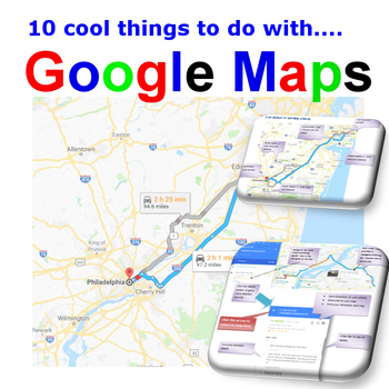 Google Maps - 10 cool things to do with google maps