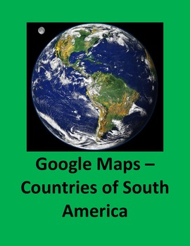 Google Maps – The Countries of South America