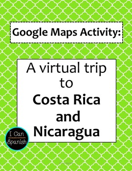 Google Maps Virtual Trip-Costa Rica and Nicaragua