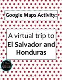 Google Maps Virtual Trip El Salvador and Honduras