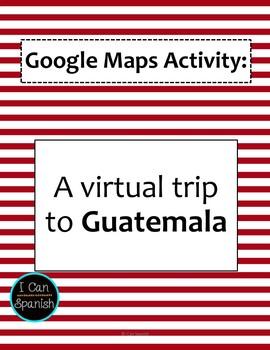 Google Maps Virtual Trip-Guatemala