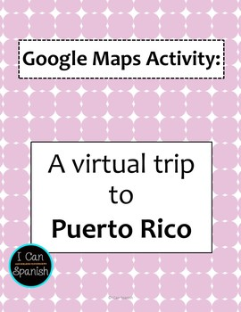 Google Maps Virtual Trip-Puerto Rico