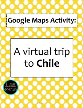 Google Maps Virtual Trip to Chile and Easter Island