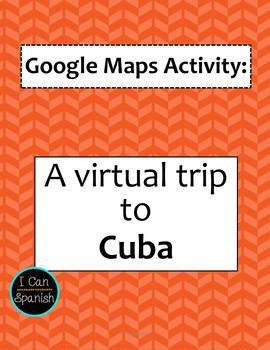 Google Maps Virtual Trip to Cuba