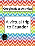 Google Maps Virtual Trip to Ecuador and the Galapagos Islands