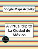 Google Maps Virtual Trip-La Ciudad de México/Mexico City