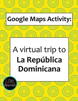 Google Maps Virtual Trip-La Republica Dominicana/The Dominican Republic