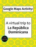Google Maps Virtual Trip-La Republica Dominicana/The Domin