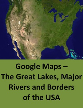 Google Maps Of The Great Lakes Major Rivers And Borders Of The