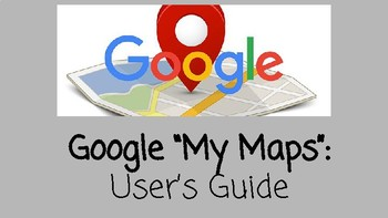 Google My Maps Application User's Guide and Use Ideas