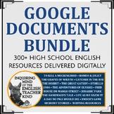 Google Documents Bundle for High School English & Literature (300+ Items)