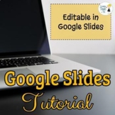 Google SLIDES Tutorial - FREE LIFETIME UPDATES - Editable