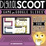 GOOGLE SLIDES DIGITAL SCOOT - Would You Rather