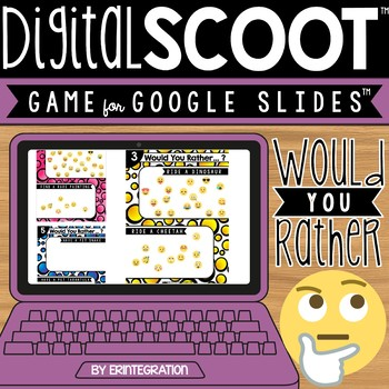 GOOGLE SLIDES DIGITAL SCOOT - Would You Rather