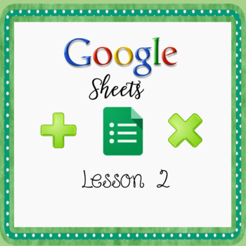 Introduction to Google Sheets - Lesson 2 Using Sum Function & Multiplying