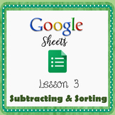 Google Sheets Lesson 3 - Subtracting & Sorting