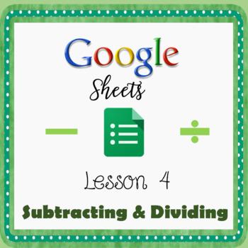 Google Sheets Lesson 4 - Subtracting & Dividing