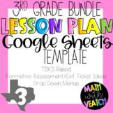 Google Sheets Lesson Plan Templates - Drop Down Menus (3rd Grade Bundle) (TEKS)