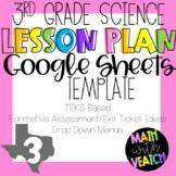 Google Sheets Lesson Plan Templates - Drop Down Menus (3rd Grade Science) (TEKS)