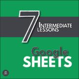 Google Sheets Bundle  - 7 Lessons for Intermediate Learner