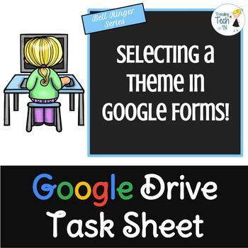 Google Forms Task Sheet - Selecting a theme - Fully Editable