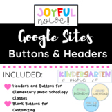 Google Sites Headers and Buttons for Elementary Music Teachers