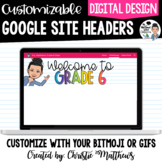Google Sites Headers for Your Class Website - Ready to Upload Or Add a Bitmoji