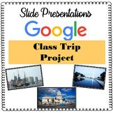 Google Slide Presentations - Class Trip Project