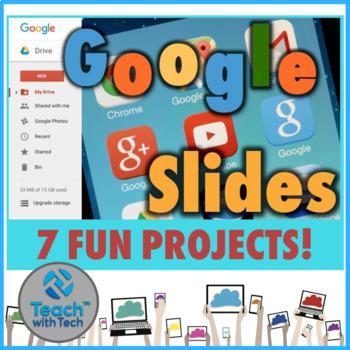 Google Slide Presentations That Students Create (7 Fun Themes)