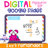 Google Slides: 2x1 Digit Long Division WITH Remainders | Distance Learning |