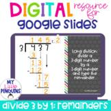 Google Slides: 3 Digit Quotients-Long Division WITH Remain