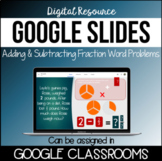 Google Slides: 4.3E Add & Subtract Fractions Word Problems