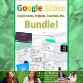Google Slides Assignments, Projects, & Tutorials Bundle