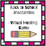 Google Slides Back to School Unscramble Virtual Meeting Game