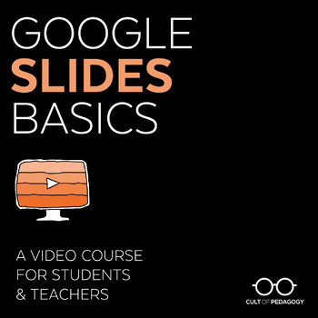 Google Slides Basics: A Video Course for Students & Teachers