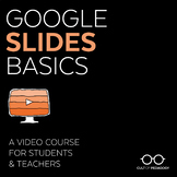 Google Slides Basics: A Video Course for Students & Teachers